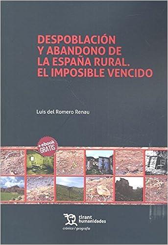 Despoblación y Abandono de la España Rural. El Imposible Vencido ...