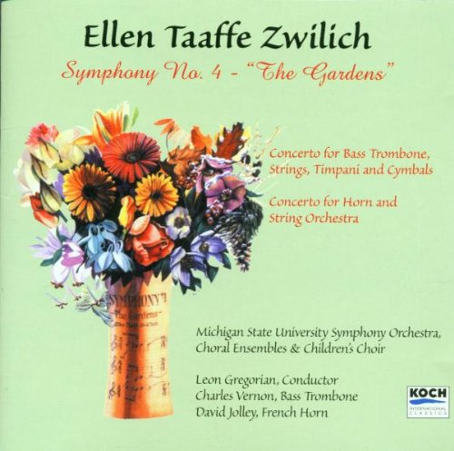 Zwilich: Symphony 4 / Concerto for horn & string orchestra / Concerto for bass Trombone, Strings, Timpani and (Bass Trombone Concerto)