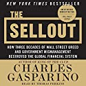 The Sellout: How Three Decades of Wall Street Greed and Government Mismanagement Destroyed the Global Financial System Audiobook by Charles Gasparino Narrated by Thomas M. Perkins