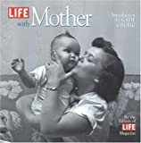 Life with Mother, Life Magazine, 0316526363