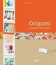 Origami et papiers découpés par Marie-France Annasse
