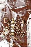 Ride `em Jewish Cowboy, Hy Burstein, 1932687149