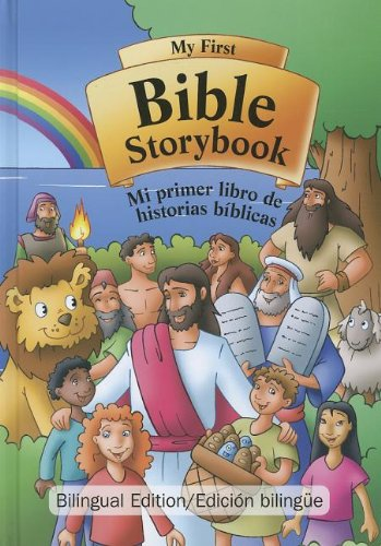 My First Bible Storybook/Mi Primer Libro de Historias Biblicas (Spanish Edition) (Spanish and English Edition)
