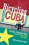 Bicycling Cuba: 50 Days Of Detailed Rides From Review and Comparison