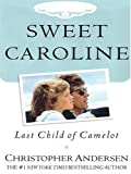 Sweet Caroline, Christopher Andersen, 1594130353