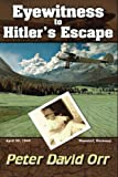 Eyewitness to Hitler's Escape