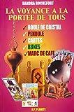 La voyance à la portée de tous : Boule de cristal, pendule, cartes, runes, marc de café Livre Pdf/ePub eBook