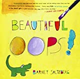 Beautiful Oops! by Barney Saltzberg (2010-09-23)