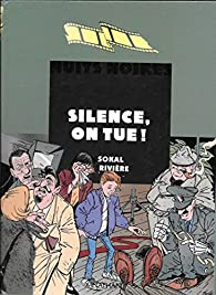 Silence on tue par Benoît Sokal