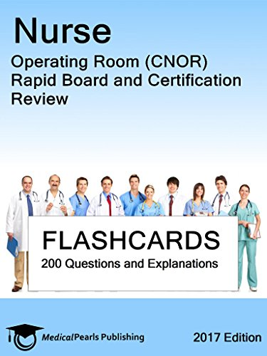 Nurse Operating Room (CNOR): Rapid Board and Certification Review ...