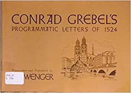 open when letters examples conrad grebel s programmatic letters of 1524 with 1524