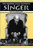 The Hidden Isaac Bashevis Singer, , 029279147X