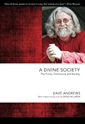 A Divine Society: The Trinity, Community and Society (Dave Andrews Legacy)