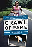 img - for Crawl of Fame: Julie Moss and the Fifteen Meters that Created an Ironman Triathlon Legend book / textbook / text book