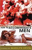 How to Accommodate Men, Marilyn Krysl, 1566890764