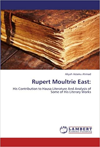 Rupert Moultrie East: His Contribution to Hausa Literature And