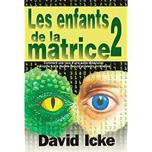 LES ENFANTS DE LA MATRICE TOME 2 (Comment une race d'une autre dimension manipule notre planète depuis plusieurs millénaires) (French Edition)