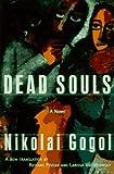 Dead Souls, Nikolai Gogol and Richard Pevear, 0679430229