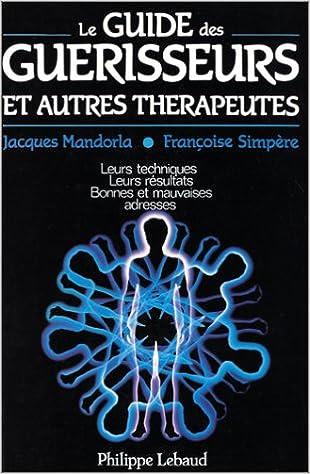 Téléchargement gratuit d'ebooks en ligne Guide des guérisseurs et autres thérapeutes FB2