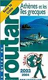 Guide du routard. Athènes et les îles grecques. 2000-2001 par Guide du Routard