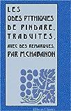 Les Odes Pythiques de Pindare : Traduites, Avec des Remarques, Par M. Chabanon, Pindare, 1421217775