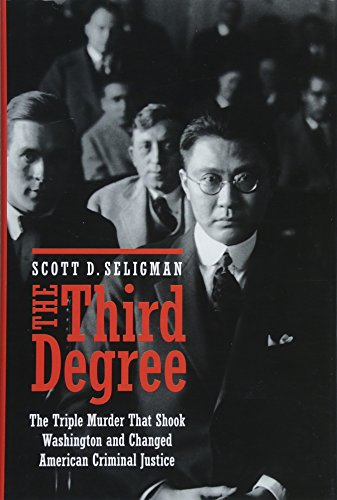(The Third Degree: The Triple Murder That Shook Washington and Changed American Criminal Justice)