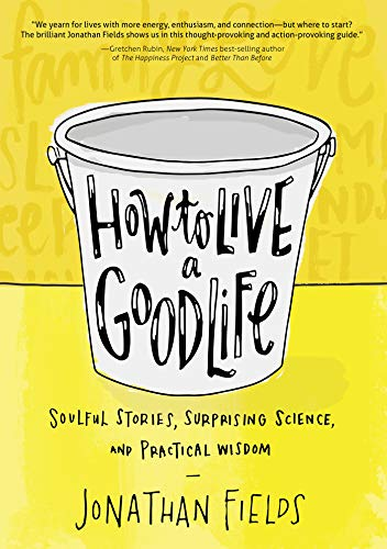 (How to Live a Good Life)