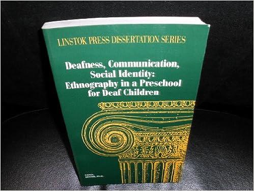 Deafness Communication Ethnography in a Preschool for Deaf Children Social Identity