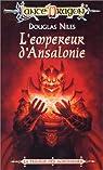 Lancedragon - Trilogie des agresseurs, tome 3 : L'empereur d'Ansalonie par Niles
