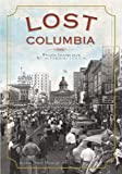img - for Lost Columbia: Bygone Images from South Carolina's Capital (Vintage Images) book / textbook / text book
