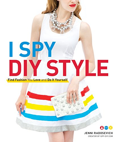 I Spy DIY Style: Find Fashion You Love and Do It - Style Find