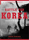 Battle for Korea, Robert J. Dvorchak, 0306812444