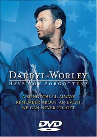 DARRYL WORLEY - Darryl Worley - Have You Forgotten? - Zortam Music