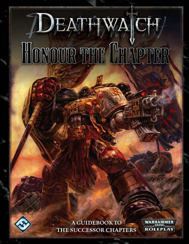 Fantasy Flight Games Deathwatch RPG: Honour The Chapter