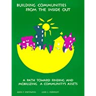 Building Communities from the Inside Out: A Path Toward Finding and Mobilizing a Community's Assets