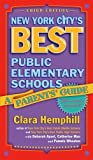 New York City's Best Public Elementary Schools: A Parents' Guide by Clara Hemphill, Deborah Apsel, Catherine Man 3rd (third) Edition [Paperback(2005)]