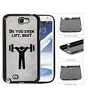 Do You Even Lift Bro Hard Plastic Snap On Cell Phone Case Samsung Galaxy Note 2 II N7100 WANGJING JINDA