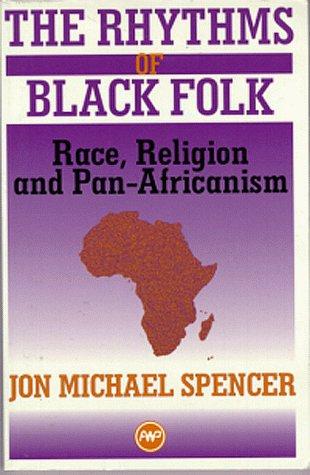 The Rhythms of Black Folk: Race, Religion, and...