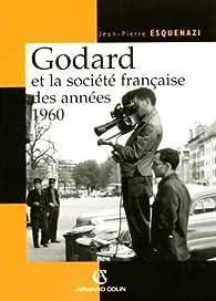 Godard et la société française des années 1960 par Jean-Pierre Esquenazi