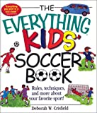 Everything Kids' Soccer Books, Deborah Crisfield, 0613512502