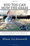 You Too Can Mow the Grass, Allison Ainsworth, 1468073311