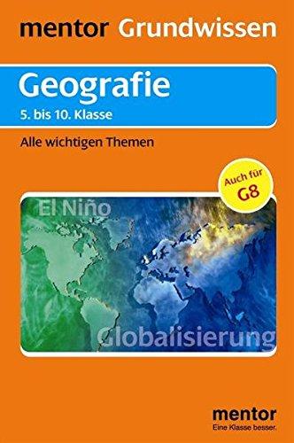 Mentor Grundwissen  Geografie Bis Zur 10. Klasse  Alle Wichtigen Themen