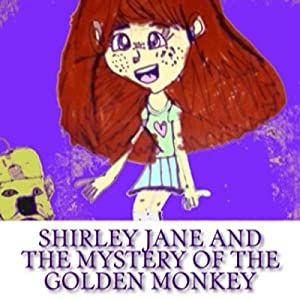 Shirley Jane and the Mystery of the Golden Monkey Audiobook