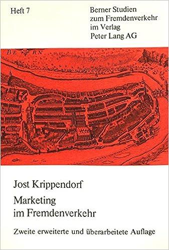 Marketing Im Fremdenverkehr: Beitrag Zu Einer Schweizerischen Konzeption (Berner Studien Zum Fremdenverkehr)