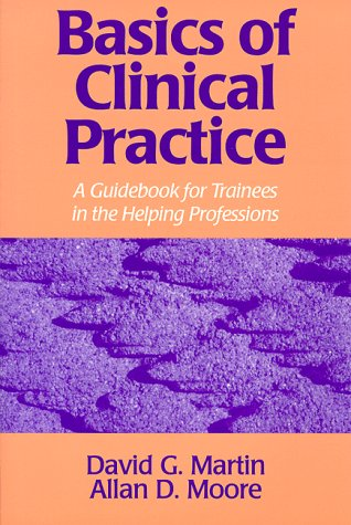 Basics of Clinical Pratice: A Guidebook for Trainees in the Helping Professions