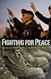 Fighting for Peace: Veterans and Military Families in the Anti-Iraq War Movement (Social Movements, Protest and Contention)