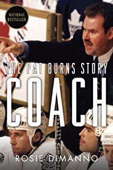 Coach: The Pat Burns Story by [DiManno, Rosie]