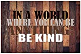 In A World Where You Can Be Anything Be Kind Poster Wall Print|Inspirational Motivational Gym Classroom Home Office Dorm|18 X 12 In|SJC156