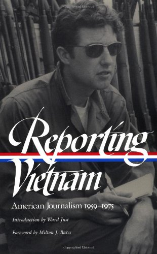 Reporting Vietnam: American Journalism 1959-1975 (Library of America) by Just, Ward (INT)
