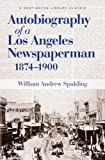 Autobiography of a Los Angeles Newspaperman 1874-1900 (Huntington Library Classics)